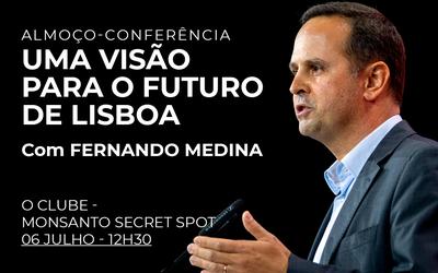 Fernando Medina apresenta a sua visão para o futuro de Lisboa